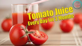 Download Drink a Glass of Tomato Juice Every Day for 2 Months The Result is Amazing Video