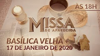 Download Missa de Aparecida - Basílica Velha 18h 17/01/2020 Video