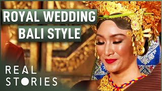 Download Royal Wedding Bali Style (Royalty Documentary) - Real Stories Video