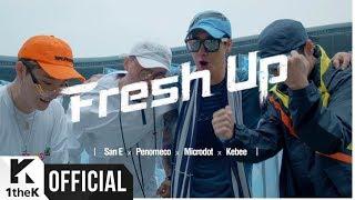 Download [MV] San E, PENOMECO, Microdot, Kebee(San E, 페노메코, Microdot, 키비) Fresh Up Video