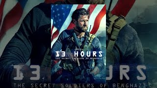 Download 13 Hours: The Secret Soldiers of Benghazi Video