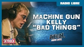 Download Machine Gun Kelly ″Bad Things″ en live #RadioLibreDeDifool Video
