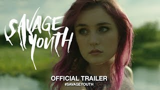 Download Savage Youth (2019) | Official Trailer HD Video