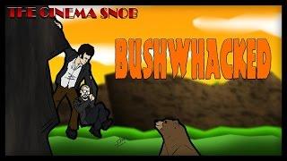 Download The Cinema Snob: BUSHWHACKED Video