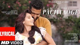 Download Pachtaoge Lyrical | Arijit Singh | Vicky Kaushal, Nora Fatehi |Jaani, B Praak | Bhushan Kumar Video