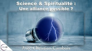 Download « Science et Spiritualité : Une Alliance possible ? » avec Christian Cambois - NURÉA TV Video