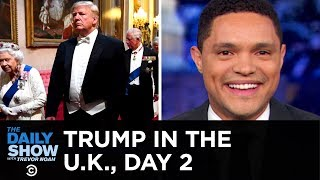 Download Trump in the U.K. Day 2: 75,000 Protesters and One Weird Tuxedo | The Daily Show Video