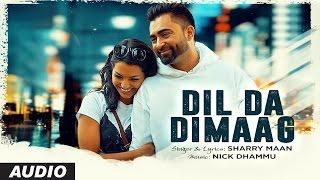 Download ″Sharry Mann″: Dil Da Dimaag | Latest Punjabi Songs 2016 | Nick Dhammu | T-Series Video