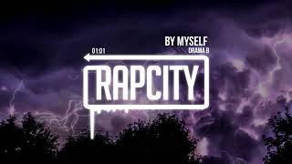 Download Drama B - By Myself (Prod. Hozay Beats) Video