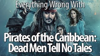 Download Everything Wrong With Pirates of the Caribbean: Dead Men Tell No Tales Video