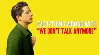 Download Everything Wrong With Charlie Puth - ″We Dont Talk Anymore″ Video
