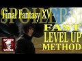 Download FAST LEVEL UP METHOD In Final Fantasy XV FROM THE BEGINNING (EXP Farming In Final Fantasy 15) Video