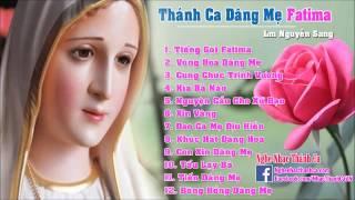 Download Album Thánh Ca Dâng Mẹ Fatima | Những Bài Hát Về Mẹ Fatima Hay Nhất Video
