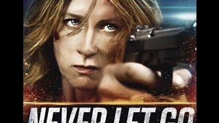 Download NEVER LET GO - Trailer (2016) Howard J Ford [HD] Video