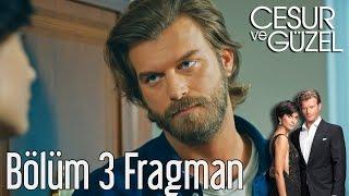 Download Cesur ve Güzel 3. Bölüm Fragman Video