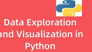 Download Data Exploration & Data Visualization in Python | Data Science | Machine Learning Video