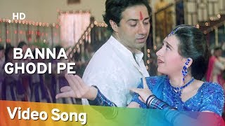 Download Banna Ghodi Pe - Ajay Songs - Sunny Deol - Karishma Kapoor -Farida Jalal - Laxmikant Berde Video