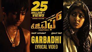 Download KGF: Garbadhi Song with Lyrics | KGF Kannada Movie | Yash | Prashanth Neel | Hombale Films|Kgf Songs Video