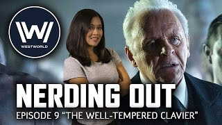 Download Westworld Episode 9 ″The Well-Tempered Clavier″ - Nerding Out Video