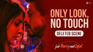 Download Only look, No touch | Jab Harry Met Sejal | Deleted scene Video