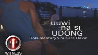 Download I-Witness: 'Uuwi na si Udong,' a documentary by Kara David (full episode) Video