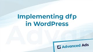 Download Implementing Google DoubleClick for Publishers in WordPress using Advanced Ads Video