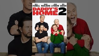 Download Daddy's Home 2 Video
