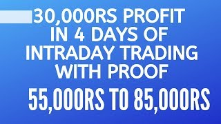 Download 30000Rs Profit In 4 Days Of Intraday Trading With Proof Video