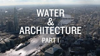 Download Architecture & Water documentary. Part 1: A river runs through it Video
