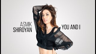Download Asmik Shiroyan - You & I Depi Evratesil 2018 Video