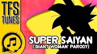 Download Dragon Ball Z Abridged MUSIC: Super Saiyan ('Giant Woman' Parody) Video