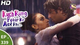 Download Kuch Rang Pyar Ke Aise Bhi - कुछ रंग प्यार के ऐसे भी - Ep 339 - 16th Jun, 2017 Video