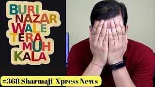 Download #368 Sharmaji Xpress News | Buri nazar wale tera muh kala Video
