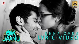 Download Enna Sona – Lyric Video | Shraddha Kapoor | Aditya Roy Kapur | A.R. Rahman | Arijit Singh Video