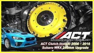 Download ACT Clutch Install: 2006 – 2017 Subaru WRX 240mm Upgrade Video