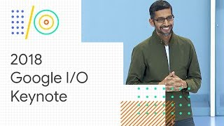 Download Keynote (Google I/O '18) Video