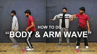 Download How to Do Arm Wave & Body Wave | Step By Step | Deepak Tulsyan Dance Tutorial | Hindi Video