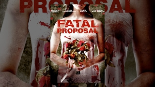 Download Fatal Proposal Video