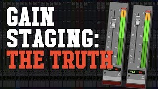 Download The TRUTH About Proper Gain Staging in Your Mix (Gain Staging Simplified!) Video