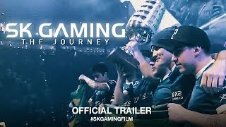 Download SK Gaming: The Journey (2018) | Official Trailer HD Video