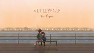 Download New Empire - A Little Braver(lyric) Video