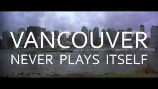 Download Vancouver Never Plays Itself Video