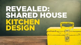 Download Revealed: Shared House Kitchen Design Video