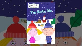 Download Ben & Holly's Little Kingdom - The North Pole Video