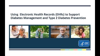 Download Using Electronic Health Records to Support Diabetes Management and Type 2 Diabetes Prevention Video