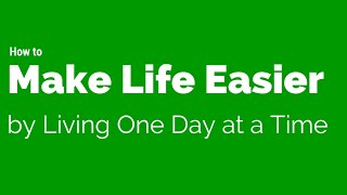 Download How to make life easier by living one day at a time Video