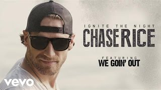 Download Chase Rice - We Goin' Out (Audio) Video