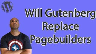 Download Will Gutenberg Replace Page Builders like Elementor, Divi & Beaver Builder - WordPress 5.0 Video