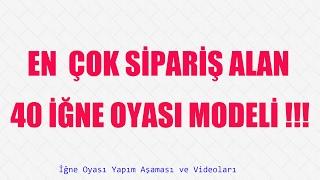 Download En çok Sipariş alan 40 İğne Oyası Modeli !!!! Video