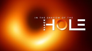 Download In the Shadow of the Black Hole Video